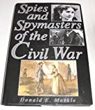 Download Spies and Spymasters of the Civil War in PDF ePUB Free Online