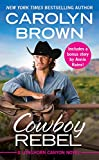 Cowboy Rebel: Includes a bonus short story (Longhorn Canyon)