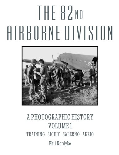 - The 82nd Airborne Division: A Photographic History Volume 1: Training, Sicily, Salerno, Anzio