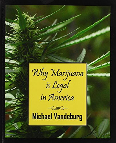 Why Marijuana Is Legal In America