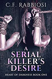 A Serial Killer's Desire (Heart Of Darkness Book 1)