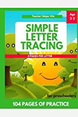 Simple Letter Tracing Book for Preschoolers: Letter Tracing Book, Practice For Kids, Ages 3-5, Alphabet Writing Practice Paperback