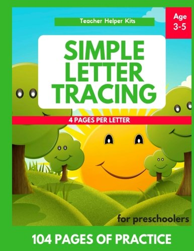 Read Online Simple Letter Tracing Book for Preschoolers: Letter Tracing Book, Practice For Kids, Ages 3-5, Alphabet Writing Practice PDF