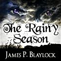 The Rainy Season Audiobook by James P. Blaylock Narrated by Christopher Ragland