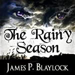 The Rainy Season | James P. Blaylock