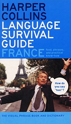 HarperCollins Language Survival Guide: France: The Visual Phrasebook and Dictionary