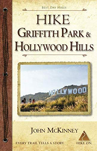 HIKE Griffith Park & the Hollywood Hills: Best Day Hikes in L.A.'s Iconic Natural Backdrop