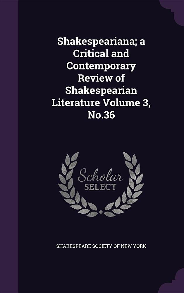 Shakespeariana; A Critical and Contemporary Review of Shakespearian Literature Volume 3, No.36 ebook