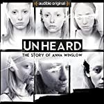 Unheard: The Story of Anna Winslow | Anthony Del Col,Cassandra Bond,JP Conway,James Davies,Steve Alexander,Phillip Bretherton,Daniel Collard