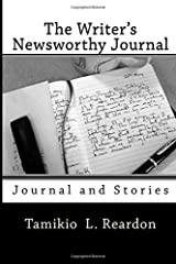 The Writer's Newsworthy Journal: Journal and Stories Paperback