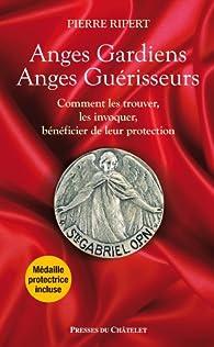 Anges gardiens, anges guérisseurs par Pierre Ripert