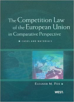 The Competition Law of the European Union in Comparative Perspective (American Casebook Series)
