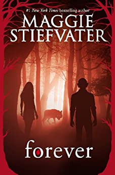 Forever (The Wolves of Mercy Falls Book 3) by [Stiefvater, Maggie]