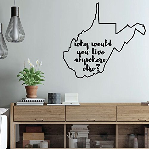 (West Virginia Wall Decor - Why Would You Live Anywhere Else - State Silhouette Vinyl Decal Art for Home Decor, Living Room or Family Room Decoration)