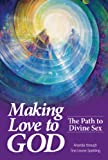 Making Love to God, Tina Louise Spalding, 1622330099