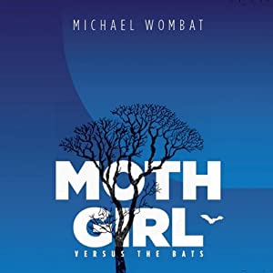 Moth Girl Versus the Bats Audiobook