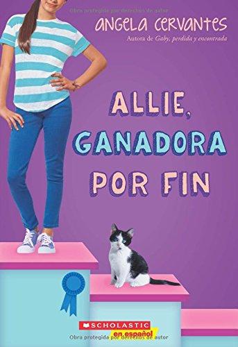 Allie, ganadora por fin: A Wish Novel (Spanish Edition)
