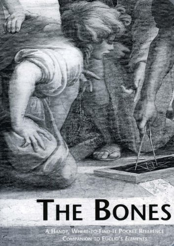 The Bones: A Handy, Where-to-find-it Pocket Reference Companion to Euclid's Elements by Euclid published by Green Lion Press (2002)