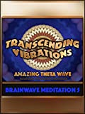Amazing Theta Wave (Brainwave Meditation 5)
