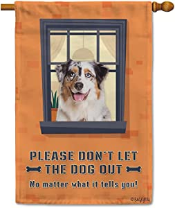 BAGEYOU Don't Let The Dog Out Sign House Flag No Matter What Lovely Australian Shepherd Tells You Bone Window Decor Home Banner for Outside 28x40 Inch Print Both Sides