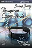 Dangerous Curves Ahead [Suncoast Society] (Siren Publishing Sensations)