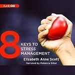 8 Keys to Stress Management | Elizabeth Anne Scott