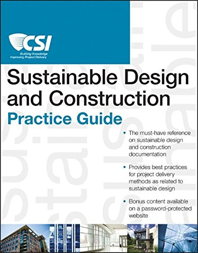 The CSI Sustainable Design and Construction Practice Guide (Sustainable Construction Green Building Design And Delivery)