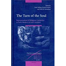 The Turn of the Soul: Representations of Religious Conversion in Early Modern Art and Literature