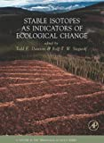 Stable Isotopes as Indicators of Ecological Change, Volume 1 (Terrestrial Ecology)
