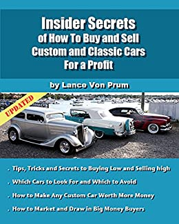 insider secrets of how to sell custom and classic cars for profit tips tricks and secrets to. Black Bedroom Furniture Sets. Home Design Ideas