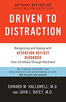 Driven to Distraction (Revised): Recognizing and Coping with Attention Deficit Disorder by [Hallowell, Edward M. Md, Ratey, John J. Md]