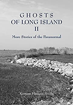 GHOSTS OF LONG ISLAND II: More Stories of the Paranormal by [Brosky, Kerriann]