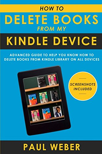 How to Delete Books from My Kindle Device: Advanced Guide to Help You Know How to Delete Books from Kindle Library on All Devices