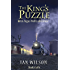 The King's Puzzle, Book 4 of 6: An Angus Wolfe adventure (Angus Wolfe Adventures - The King's Puzzle)