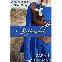Befriended (Tales of Taelis Short Stories Book 2)