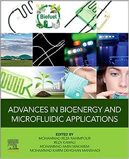 Advances In Bioenergy And Microfluidic Applications Rahimpour Mohammad Reza Kamali Reza Amin Makarem Mohammad Manshadi Mohammad Karim Dehghan 9780128216019 Amazon Com Books