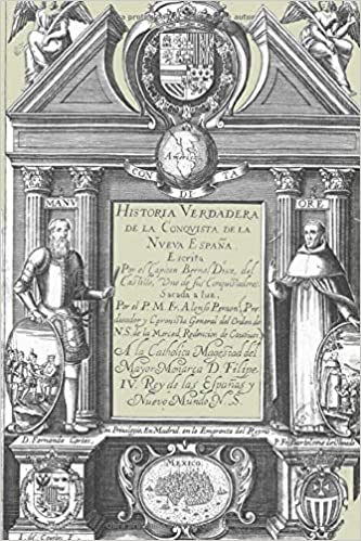 Antología Bernal Diaz del Castillo: Historia verdadera: De la conquista de la Nueva España: Amazon.es: Del Castillo, Bernal Diaz: Libros
