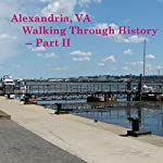 Alexandria, VA: Walking Through History, Part 2 | Maureen Reigh Quinn