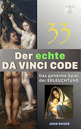 Der echte DA VINCI CODE: Das geheime Spiel der Erleuchtung (German Edition) (Echte Jeans)