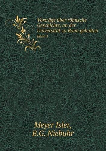 Download Vorträge über römische Geschichte, an der Universität zu Bonn gehalten Band 1 (German Edition) ebook