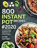 800 Instant Pot Recipes #2020: Pressure Cooker Cookbook With Quick, Easy & Simple Recipes (Instant Pot Cookbook)