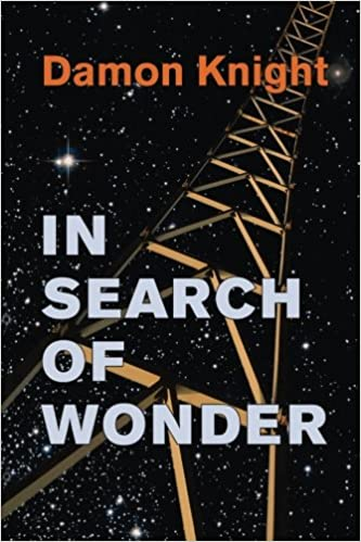 in search of wonder essays on modern science fiction damon knight  in search of wonder essays on modern science fiction damon knight   amazoncom books