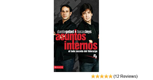 Asuntos Internos: El lado secreto del liderazgo (Especialidades Juveniles) (Spanish Edition) - Kindle edition by Lucas Leys, Dante Gebel.