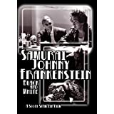 Samurai Johnny Frankenstein Black and White by Kenneth H. Kim, Douglas Jackson, Kimberly Bolin, Roger Ellis Scott Shaw