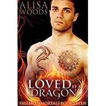 Loved by a Dragon (Fallen Immortals 7) - Paranormal Fairytale Romance