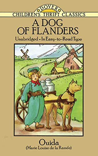 A Dog of Flanders: Unabridged; In Easy-to-Read Type (Dover Children's Thrift Classics) (Flanders Industries)