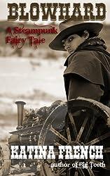 Blowhard: A Steampunk Fairy Tale (The Clockwork Republic Series) (Volume 1)