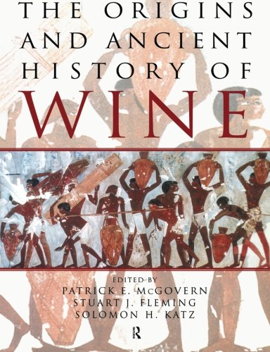 Origins and Ancient History of Wine (Food and Nutrition in History and Anthropology)