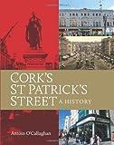 Cork's St Patrick's Street, Antóin O'Callaghan, 1848890575