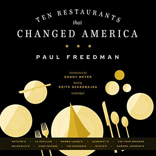 Ten Restaurants That Changed America by Blackstone Audio, Inc.